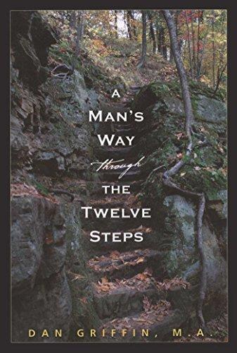 (A Man's Way through the Twelve Steps)