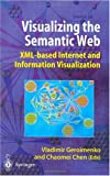 img - for Visualizing the Semantic Web: XML-based Internet and Information Visualization book / textbook / text book
