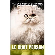 LE CHAT PERSAN (Les plus beaux chats du monde t. 1) (French Edition)