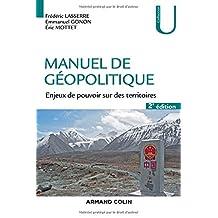 Manuel de Géopolitique: Enjeux de Pouvoir Sur Territoires(u)2e Éd