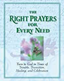 The Right Prayers for Every Need, Christine Dallman and Randy Peterson, 1412745454