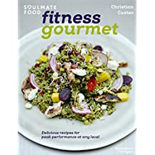 Amazon christian coates books soulmate food fitness gourmet delicious recipes for peak performance at any level forumfinder Image collections