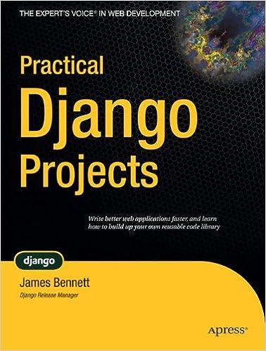 Practical Django Projects (Pratical Projects): James Bennett