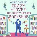 Crazy in Love at the Lonely Hearts Bookshop Hörbuch von Annie Darling Gesprochen von: Laura Kirman