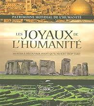 Les joyaux de l'humanité : 100 sites à découvrir avant qu'il ne soit trop tard par Alonzo Addison