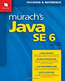 Murach's Java SE 6, Joel Murach and Andrea Steelman, 1890774421