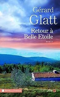 Retour à Belle Etoile par Gérard Glatt