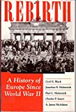 img - for Rebirth: A History Of Europe Since World War Ii book / textbook / text book