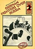 German Fighters over Russia, Bryan Philpott, 0850594235