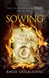 Sowing: A Young Adult Dystopian Fantasy (The Purification Era Book 1)