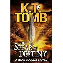 The Spear of Destiny (Phoenix Quest Adventure Book 2)