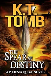The Spear of Destiny (A Phoenix Quest Adventure Book 2) (English Edition)