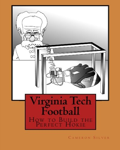 Read Online Virginia Tech Football: How to Build the Perfect Hokie ebook