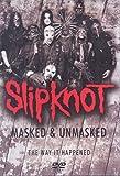 Slipknot: Masked and Unmasked by Slipknot