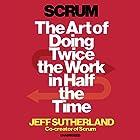 Scrum: The art of doing twice the work in half the time Hörbuch von Jeff Sutherland Gesprochen von: JJ Sutherland