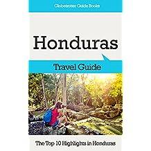 Honduras Travel Guide: The Top 10 Highlights in Honduras (Globetrotter Guide Books)