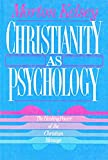 Christianity As Psychology, Morton T. Kelsey, 080662194X