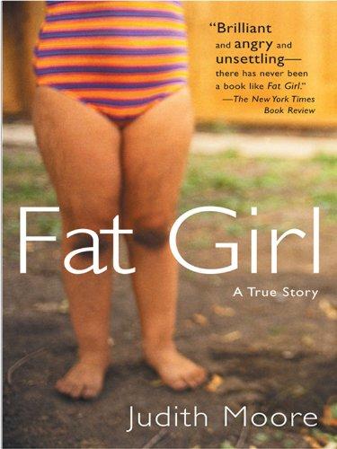 Fat Girl: A True Story ()