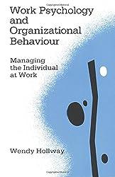 Work Psychology and Organizational Behaviour: Managing the Individual at Work