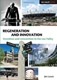 Regeneration and Innovation: Invention and Reinvention in the Lea Valley