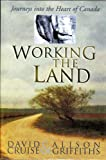 Working the Land, David G. Cruise and Alison Griffiths, 0670877417