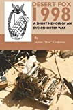 img - for Desert Fox 1998: A Short Memoir of an Even Shorter War book / textbook / text book