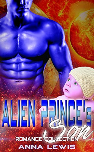 Alien Prince's Son: Romance Collection