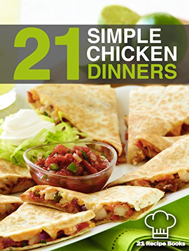 21 Simple Chicken Dinners Simple Quick And Easy Chicken Recipes