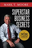 img - for Superstar Business Secrets: The Top 5 Keys to Big Success and Bigger Profits for Your Business book / textbook / text book