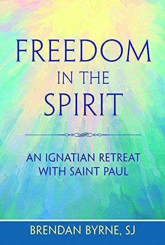 Freedom in the Spirit: An Ignatian Retreat with St. Paul pdf epub