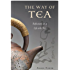 Way of Tea: Reflections on a Life with Tea