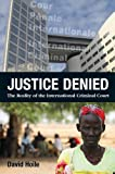 Justice Denied: The Reality of the International Criminal Court
