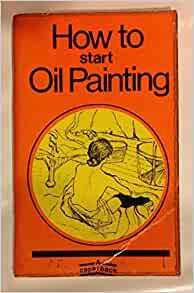 how to start oil painting archie music 9780900850219 ForHow To Start Oil Painting