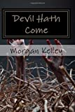 Devil Hath Come, Morgan Kelley, 1484847911