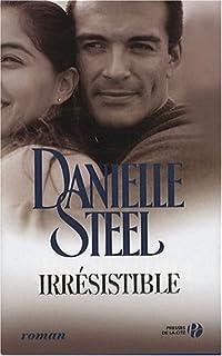 Irrésistible : roman, Steel, Danielle