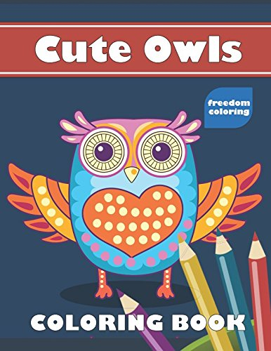 Cute Owls: Easy Coloring Book for Adults with Large Print (Simple and Relaxing Designs for Colorists)