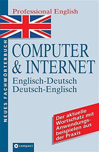 Neues Wörterbuch Professional English, Computer & Internet: English-German and German-English