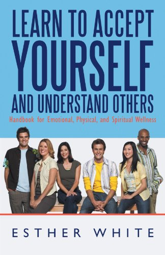 Learn to Accept Yourself and Understand Others: Handbook for Emotional, Physical, and Spiritual Wellness