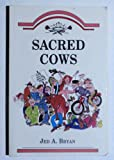 Sacred Cows, Jed A. Bryan, 0934411204