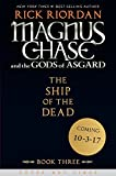 #6: Magnus Chase and the Gods of Asgard, Book 3 The Ship of the Dead