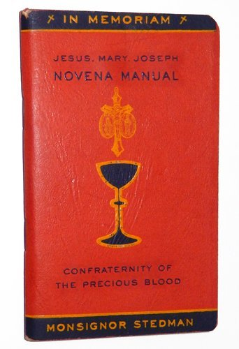 Novena Manual - Triple Novena Manual of Jesus, Mary, Joseph: Special Edition In Memoriam Monsignor Stedman: The Little Red Manual