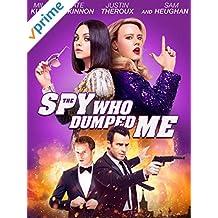 The Spy Who Dumped Me