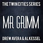 Mr. Grimm: The Twin Cities Series | Drew Avera