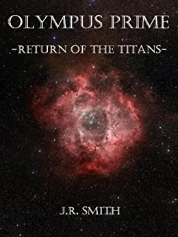 Olympus Prime - Return of the Titans by [Smith, J.R.]