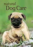 Natural Dog Care: The alternative way to care for your pet
