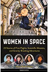 Women in Space: 23 Stories of First Flights, Scientific Missions, and Gravity-Breaking Adventures (Women of Action) Hardcover