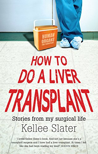 (How to Do a Liver Transplant: Stories from My Surgical Life)