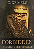 Forbidden: A Novel Set in Medieval England