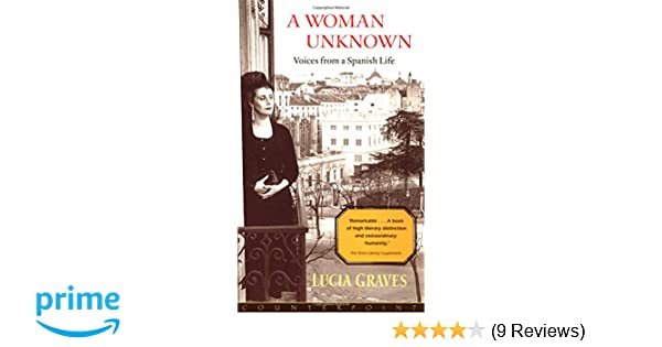Amazon a woman unknown voices from a spanish life amazon a woman unknown voices from a spanish life 9781582431642 lucia graves books fandeluxe Gallery