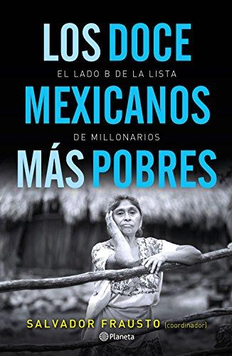 Descargar Libro Los Doce Mexicanos Más Pobres Salvador Frausto